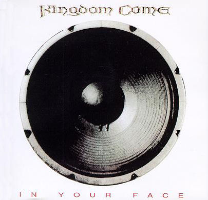 Kingdom Come – In Your Face