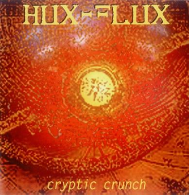 Hux Flux – Cryptic Crunch