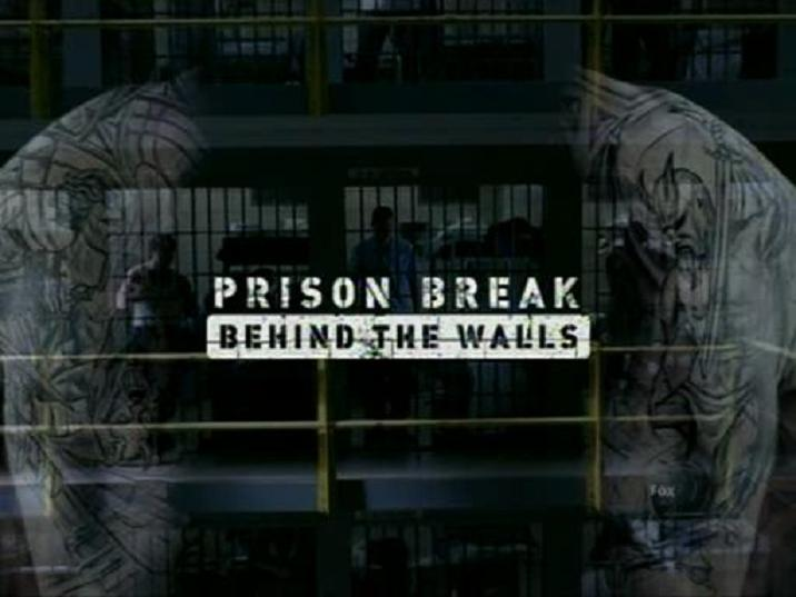 Prison Break – Sezóna 1 – Special – Behind the walls